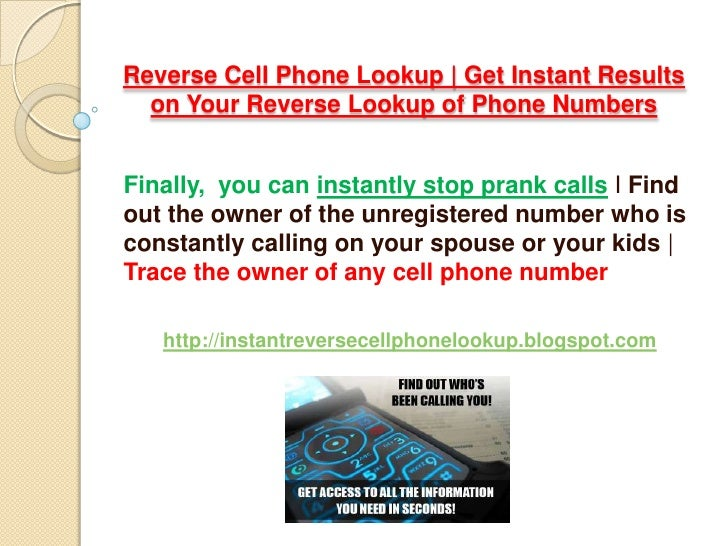 Reverse Cell Phone Lookup | Get Instant Results on Your Reverse Lookup of Phone Numbers<br />Finally,  you caninstantly st...