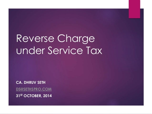 Reverse Char... Reverse Charge Mechanism In Service Tax 2016