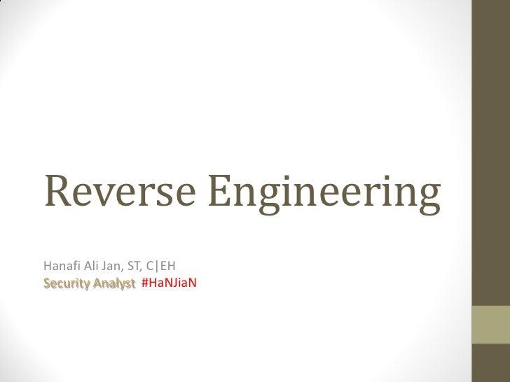 Reverse EngineeringHanafi Ali Jan, ST, C|EHSecurity Analyst #HaNJiaN