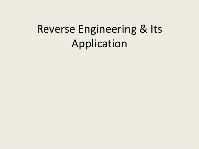 Reverse Engineering & Its      Application