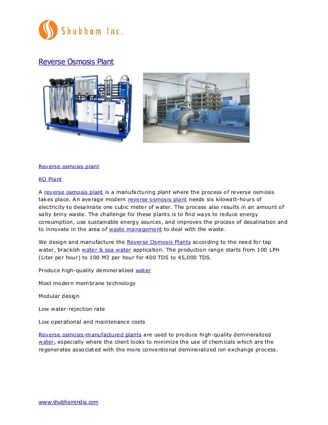 www.shubhamindia.com Reverse Osmosis Plant Reverse osmosis plant RO Plant A reverse osmosis plant is a manufacturing plant...