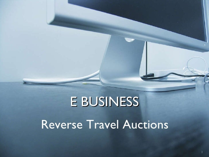 E BUSINESS Reverse Travel Auctions