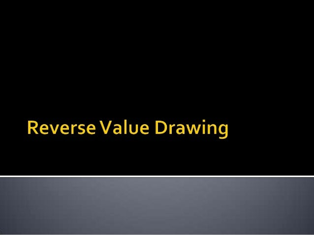 Reverse value drawing