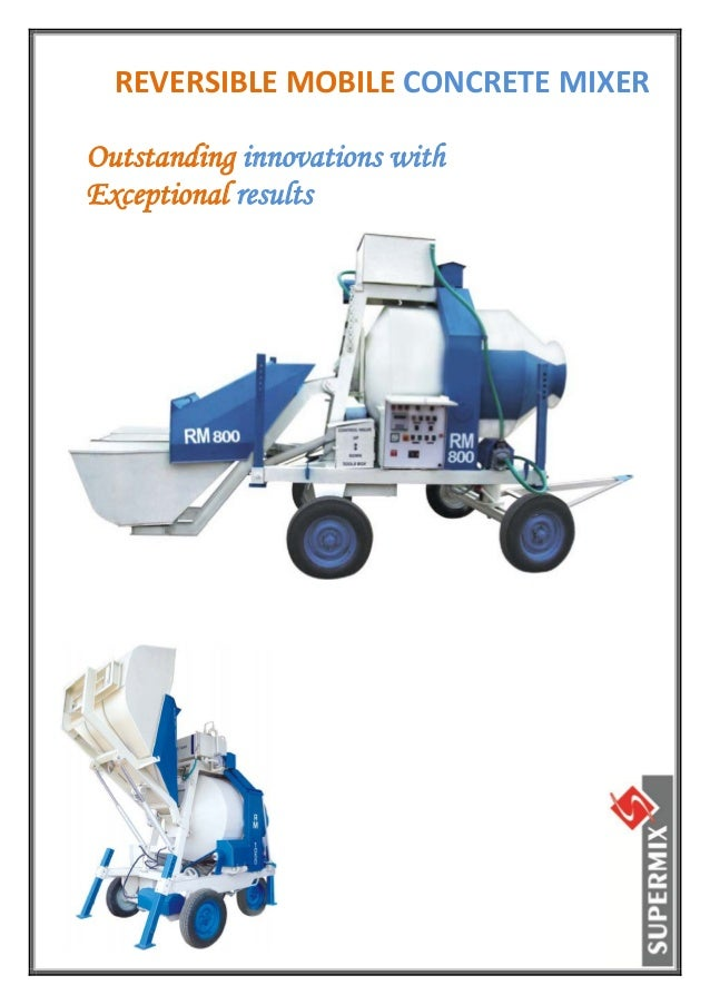 REVERSIBLE MOBILE CONCRETE MIXER  Outstanding innovations withExceptional results