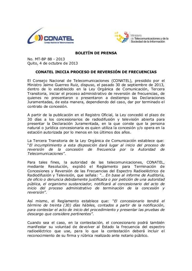 BOLETÍN DE PRENSA No. MT-BP 88 - 2013 Quito, 4 de octubre de 2013 CONATEL INICIA PROCESO DE REVERSIÓN DE FRECUENCIAS El Co...