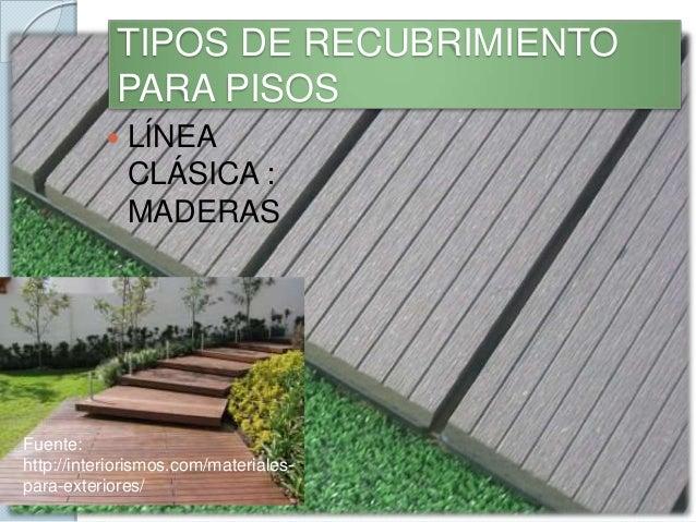 Revestimiento de muros y pisos tipos clases y for Tipos de pisos para exteriores