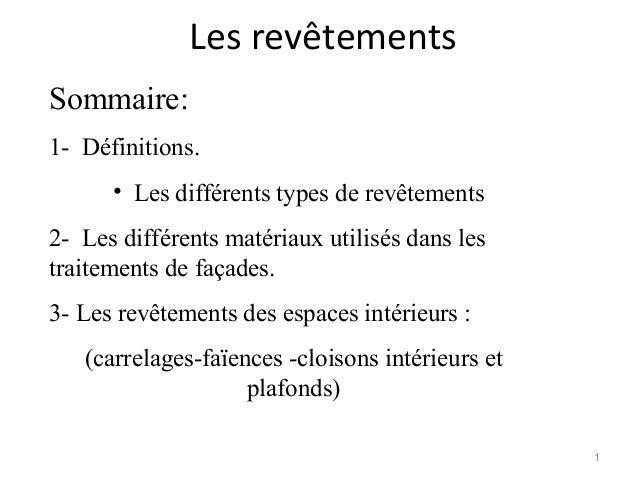 Les revêtements Sommaire: 1- Définitions. • Les différents types de revêtements 2- Les différents matériaux utilisés dans ...