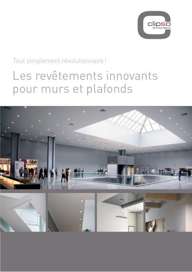 Tout simplement révolutionnaire !  Les revêtements innovants pour murs et plafonds