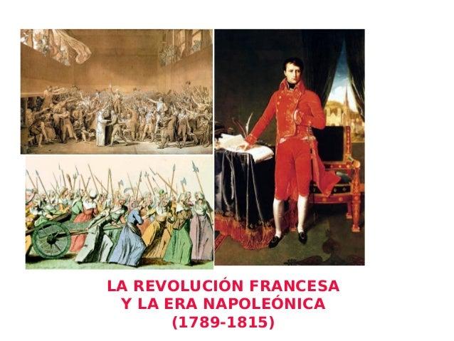 LA REVOLUCIÓN FRANCESA Y LA ERA NAPOLEÓNICA (1789-1815)