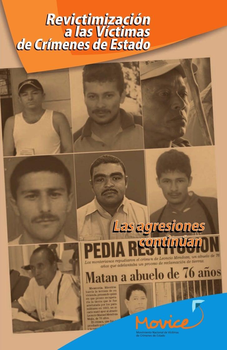 Revictimización             a las víctimas        de crímenes de Estado               Las agresiones continúan            ...