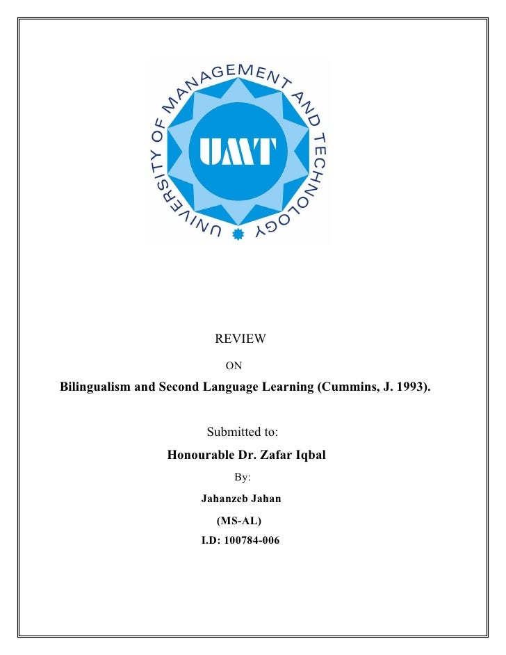 REVIEW                            ON Bilingualism and Second Language Learning (Cummins, J. 1993).                        ...