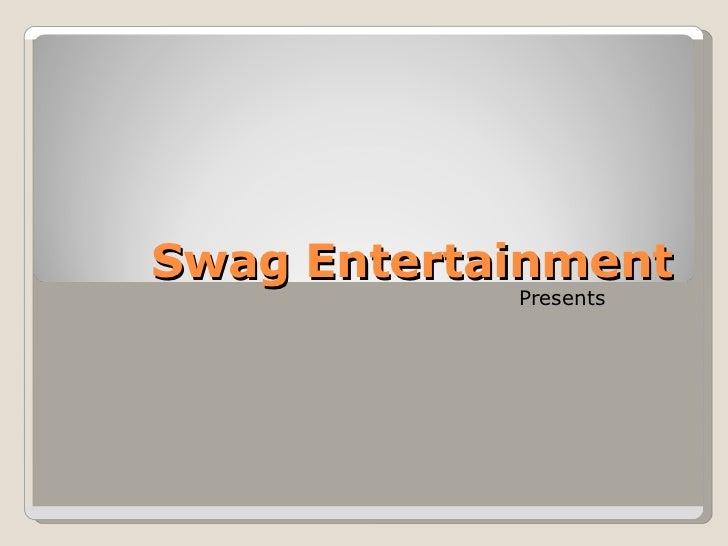 Swag Entertainment Presents