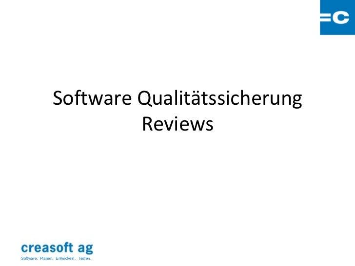 Software Qualitätssicherung                         ReviewsSoftware: Planen. Entwickeln. Testen.
