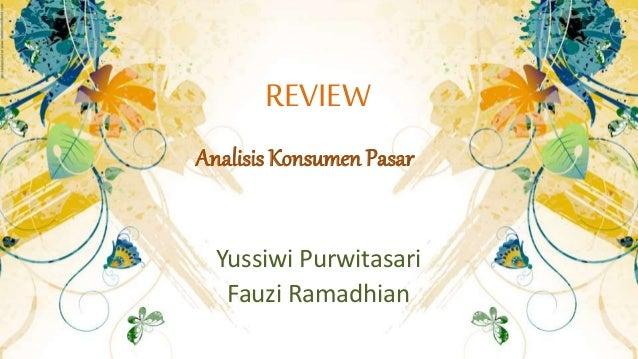 REVIEW Analisis Konsumen Pasar  Yussiwi Purwitasari Fauzi Ramadhian