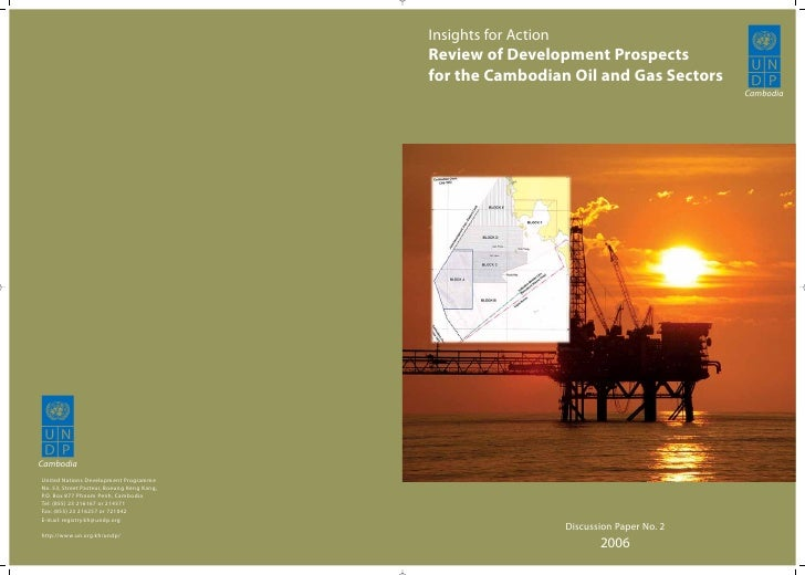 Insights for Action Review of Development Prospects for the Cambodian Oil and Gas Sectors                                 ...