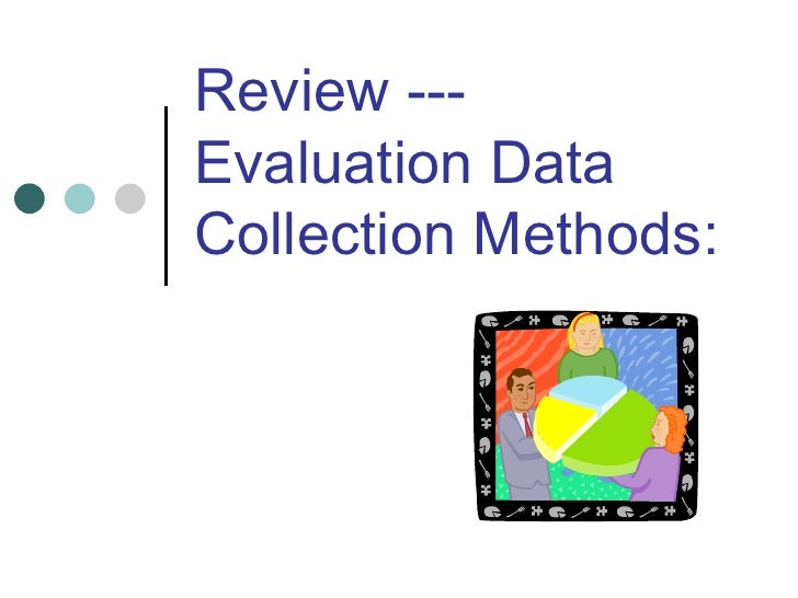 Review ---Evaluation Data Collection Methods: