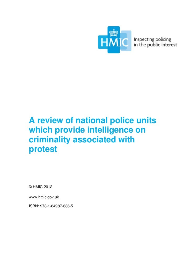 A review of national police unitswhich provide intelligence oncriminality associated withprotest© HMIC 2012www.hmic.gov.uk...