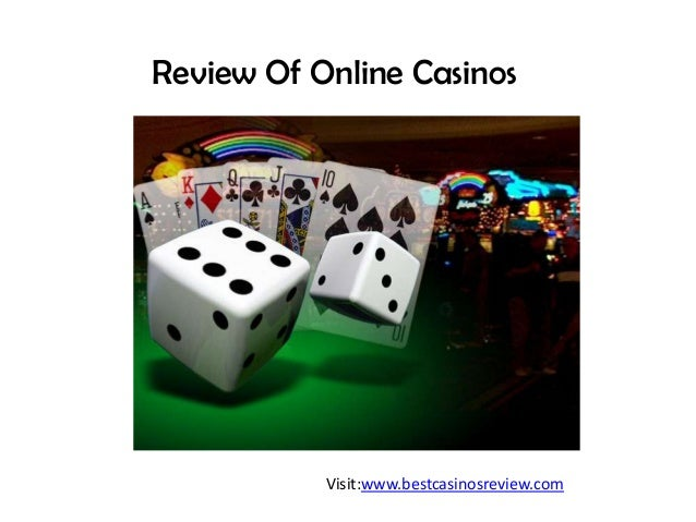 Review Of Online Casinos Visit:www.bestcasinosreview.com