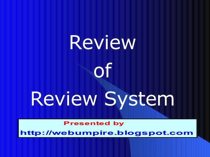 Review of Review System