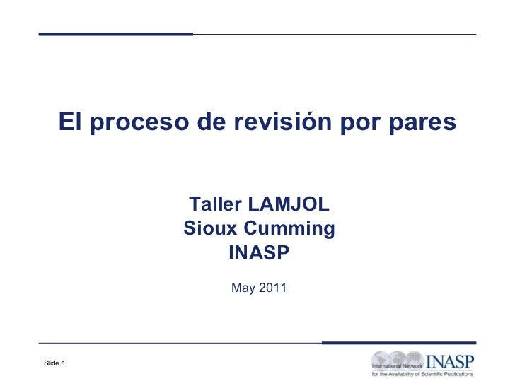 El proceso de revisión por pares Taller LAMJOL Sioux Cumming INASP May 2011