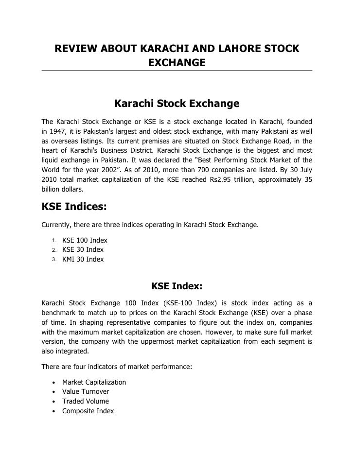 REVIEW ABOUT KARACHI AND LAHORE STOCK                  EXCHANGE                       Karachi Stock ExchangeThe Karachi St...