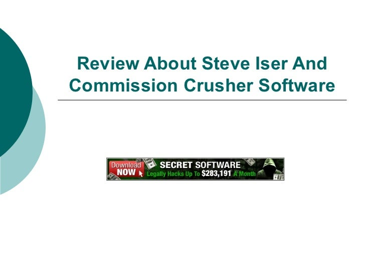 Review about Steve Iser and Commission Crusher Software