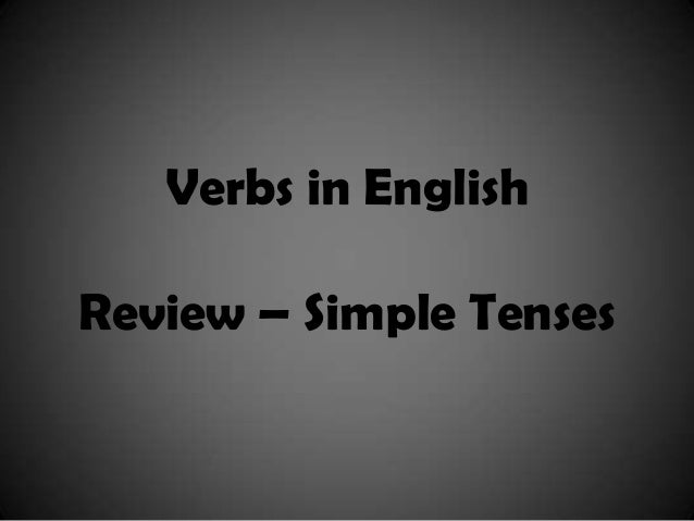 Verbs in EnglishReview – Simple Tenses