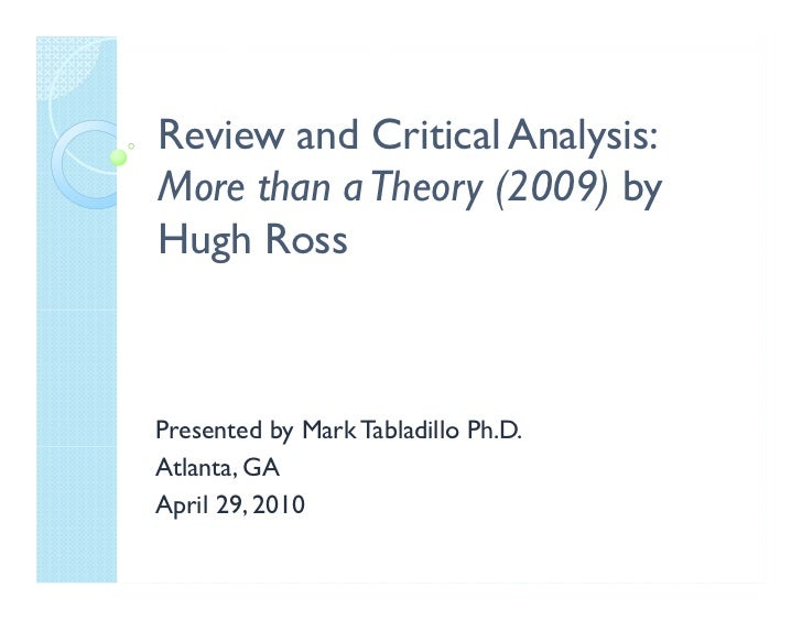 Review and Critical Analysis:More than a Theory (2009) byHugh RossPresented by Mark Tabladillo Ph.D.Atlanta, GAApril 29, 2...