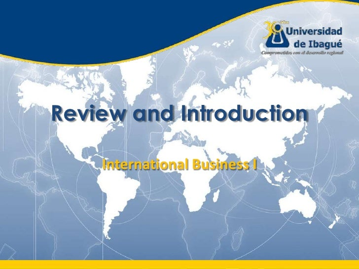 Review and Introduction<br />International Business I<br />