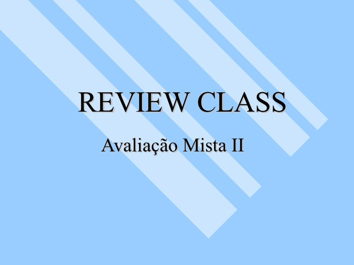 REVIEW CLASS Avaliação Mista II
