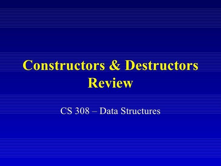 Review constdestr
