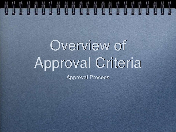 Overview of Approval Criteria<br />Approval Process<br />