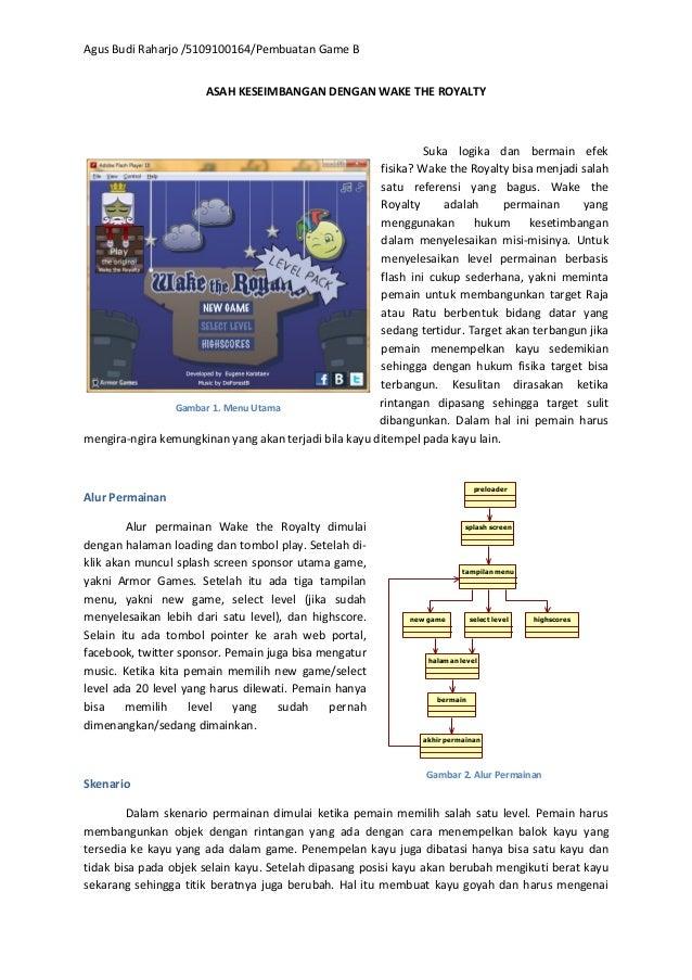Agus Budi Raharjo /5109100164/Pembuatan Game B ASAH KESEIMBANGAN DENGAN WAKE THE ROYALTY  Suka logika dan bermain efek fis...