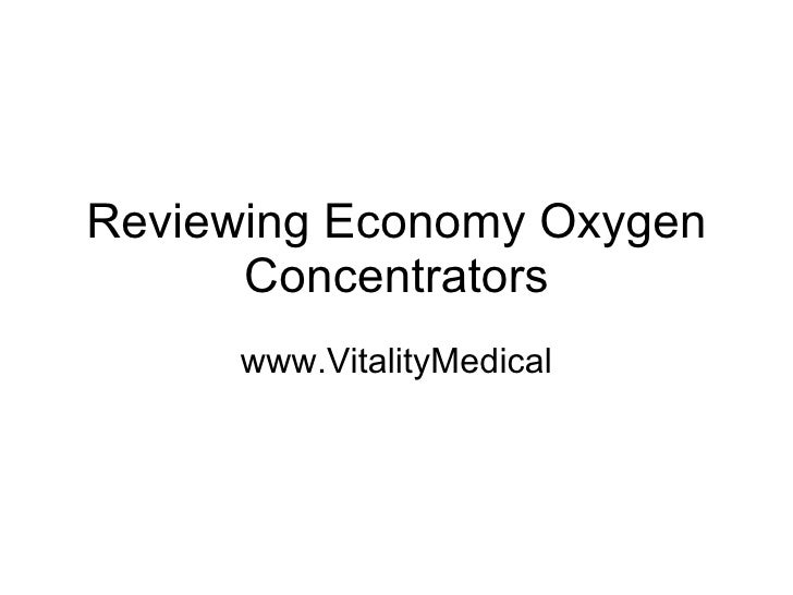 Reviewing Economy Oxygen Concentrators www.VitalityMedical