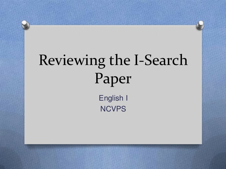 Reviewing the I-search paper
