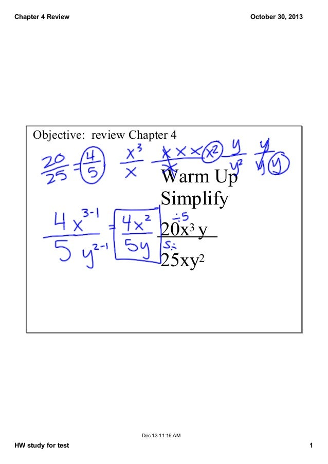 Chapter 4 Review  October 30, 2013  Objective:  review Chapter 4  Warm Up Simplify 20x3 y 25xy2  Dec 13­11:16 AM  HW study...