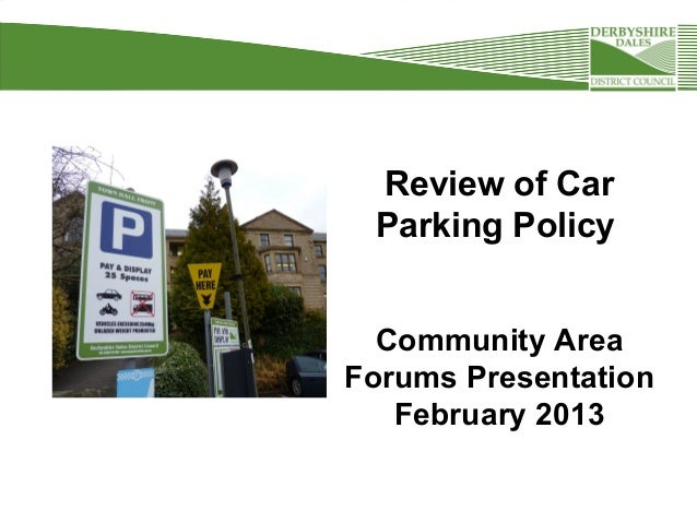 Review of Car Parking Policy  Community AreaForums Presentation   February 2013