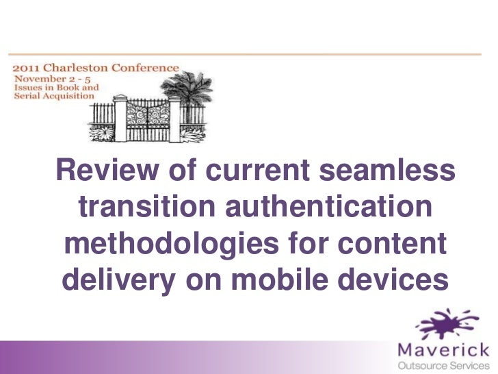 Review of Current Seamless Transition Authentication Methodologies for Content Delivery on Mobile Devices