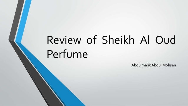 Review of Sheikh Al Oud Perfume AbdulmalikAbdul Mohsen