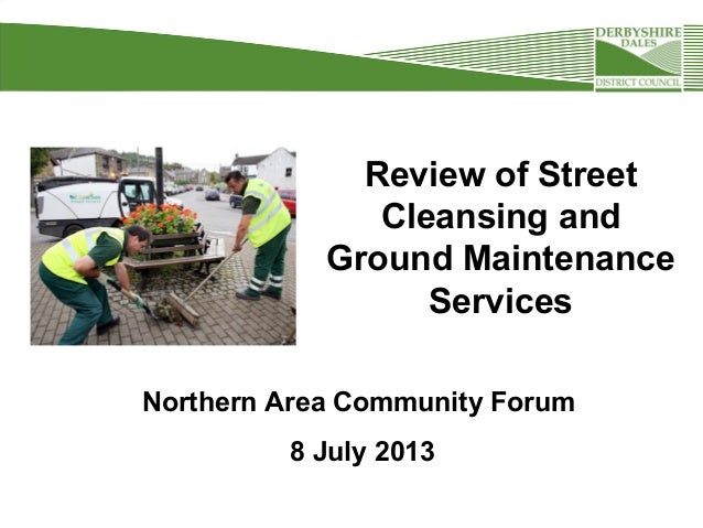 Review of Street Cleansing and Ground Maintenance Services Northern Area Community Forum 8 July 2013
