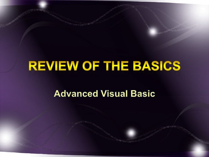Advanced VB: Review of the basics