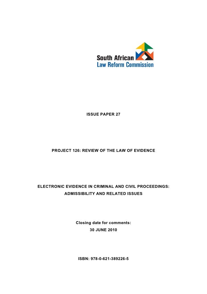 ISSUE PAPER 27          PROJECT 126: REVIEW OF THE LAW OF EVIDENCE     ELECTRONIC EVIDENCE IN CRIMINAL AND CIVIL PROCEEDIN...