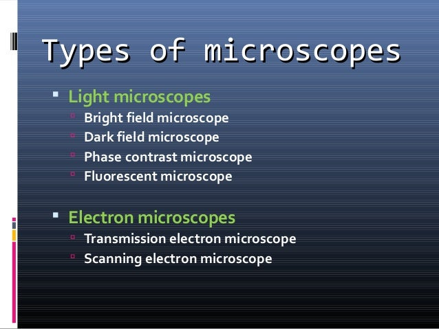 history and types of microscopes In 2006, the different divisions producing zeiss light microscopes were officially  merged to create carl zeiss microimaging gmbh and, after the successful.
