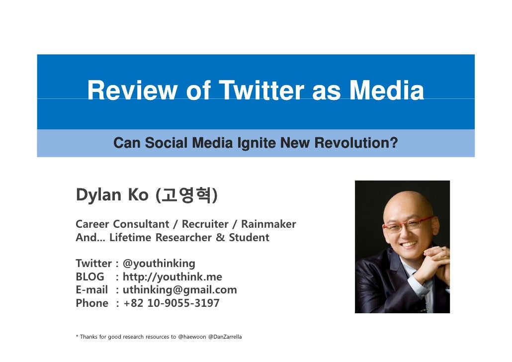 Review of Twitter as Media              Can Social M di I it N              C S i l Media Ignite New Revolution?          ...