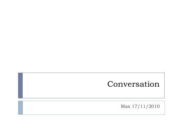 Conversation Max 17/11/2010