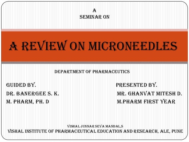 A                            SEMINAR ONA REVIEW ON MICRONEEDLES                  DEPARTMENT OF PHARMACEUTICSGuided by.    ...