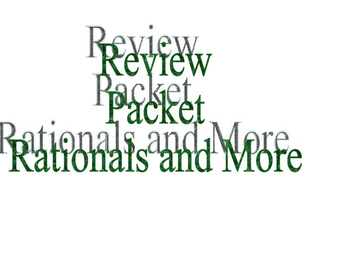 Review Packet Rationals and More