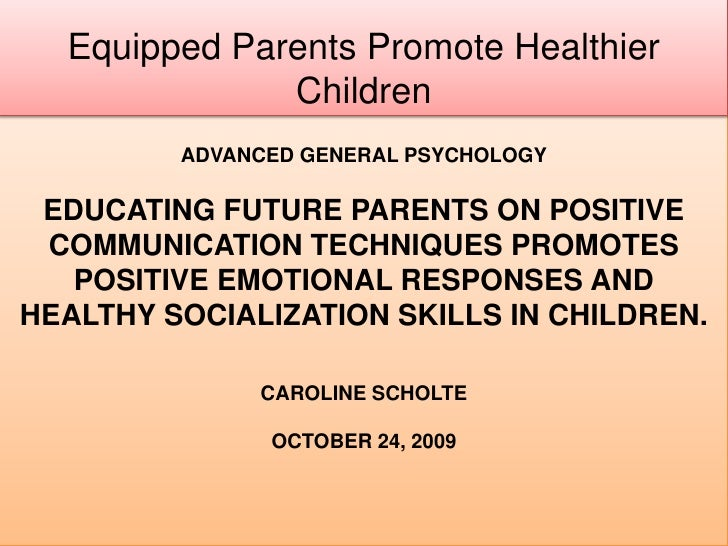 Parents need to be properly equiped to raise healthy children.