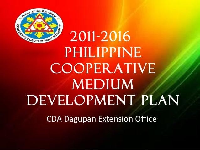 2011-2016 Philippine Cooperative Medium Development Plan CDA Dagupan Extension Office