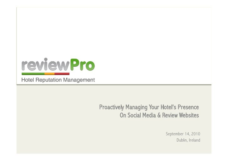 Proactively Managing Your Hotel's Presence          On Social Media & Review Websites                              Septemb...